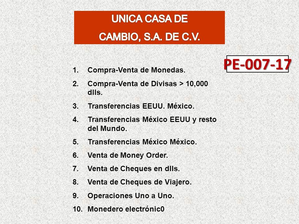 PE-007-17 UNICA CASA DE CAMBIO, S.A. DE C.V. Compra-Venta de Monedas.