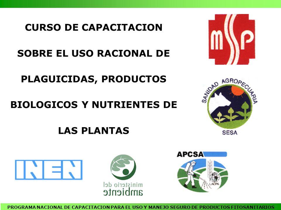 CURSO DE CAPACITACION SOBRE EL USO RACIONAL DE PLAGUICIDAS, PRODUCTOS BIOLOGICOS Y NUTRIENTES DE LAS PLANTAS