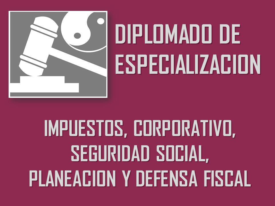 IMPUESTOS, CORPORATIVO, SEGURIDAD SOCIAL, PLANEACION Y DEFENSA FISCAL