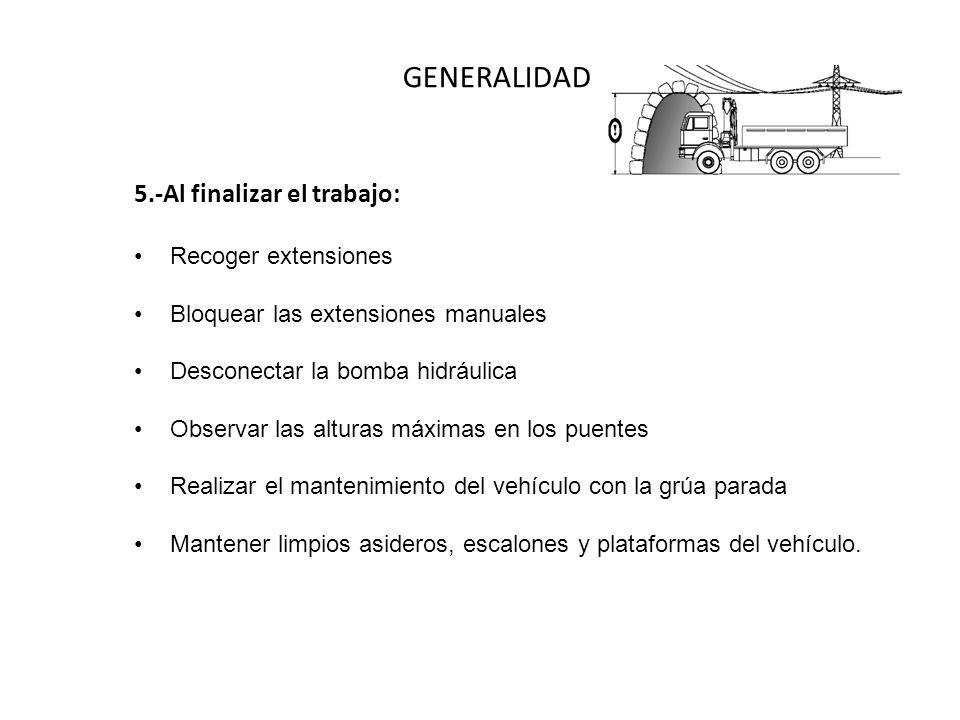 GENERALIDADES IV 5.-Al finalizar el trabajo: Recoger extensiones