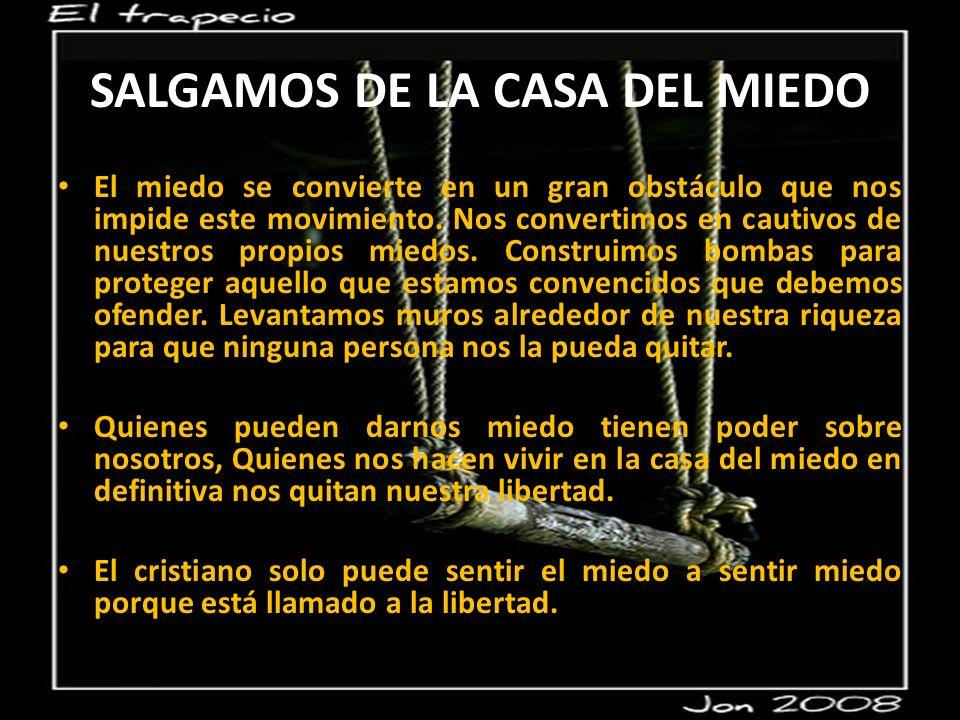 SALGAMOS DE LA CASA DEL MIEDO