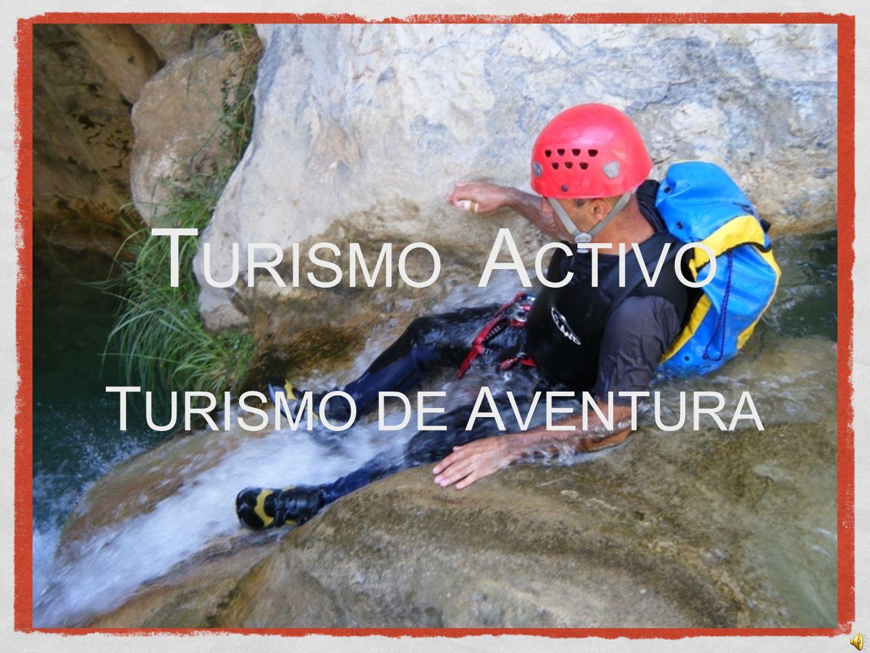 TURISMO ACTIVO TURISMO DE AVENTURA