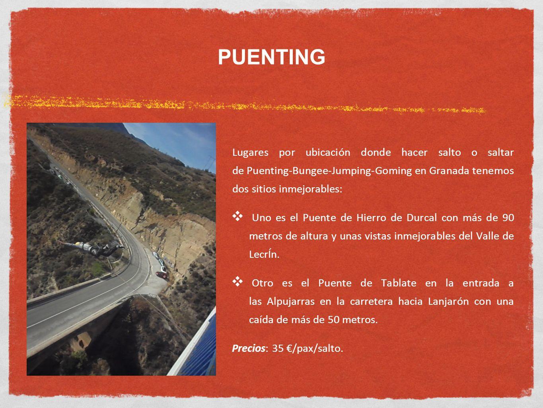 PUENTING Lugares por ubicación donde hacer salto o saltar de Puenting-Bungee-Jumping-Goming en Granada tenemos dos sitios inmejorables: