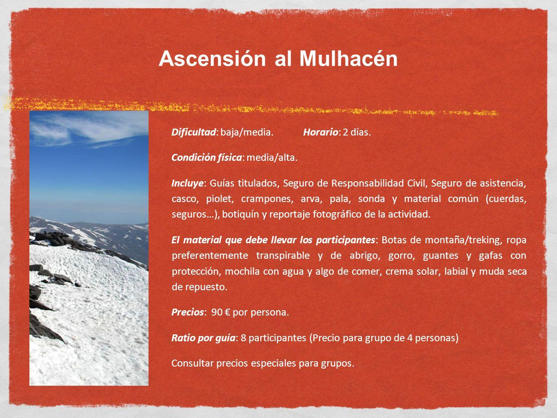 Ascensión al Mulhacén Dificultad: baja/media. Horario: 2 días.