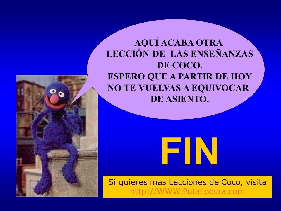 FIN AQUÍ ACABA OTRA LECCIÓN DE LAS ENSEÑANZAS DE COCO.