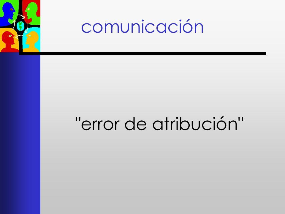 comunicación error de atribución