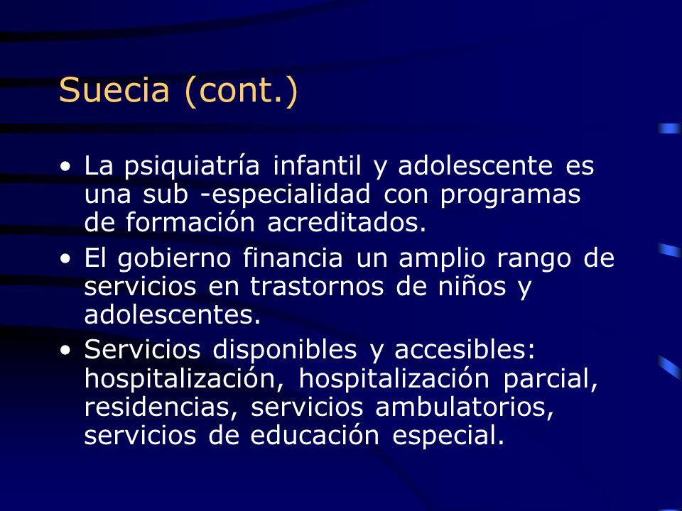 Suecia (cont.) La psiquiatría infantil y adolescente es una sub -especialidad con programas de formación acreditados.