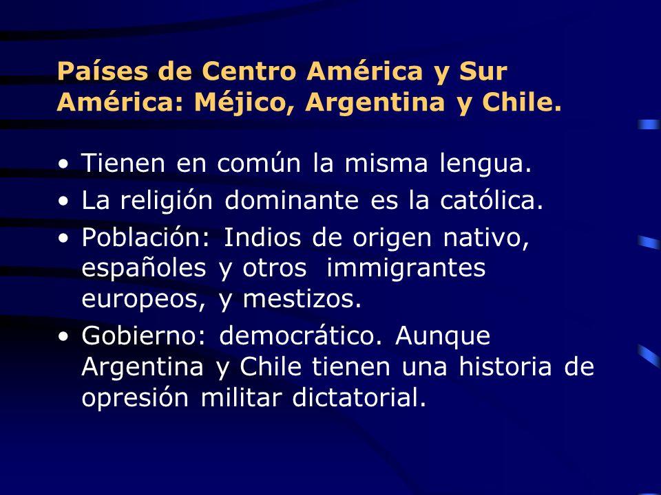 Países de Centro América y Sur América: Méjico, Argentina y Chile.