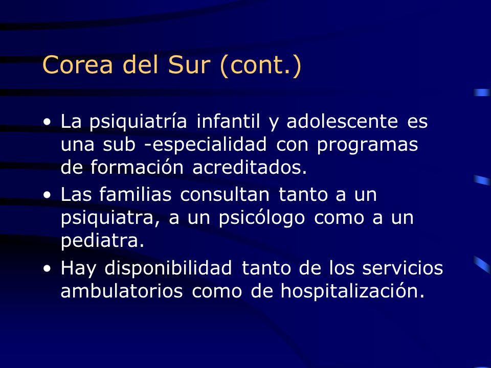 Corea del Sur (cont.) La psiquiatría infantil y adolescente es una sub -especialidad con programas de formación acreditados.