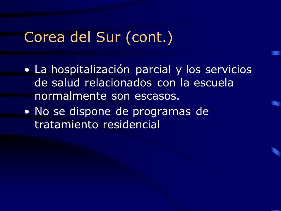 Corea del Sur (cont.) La hospitalización parcial y los servicios de salud relacionados con la escuela normalmente son escasos.