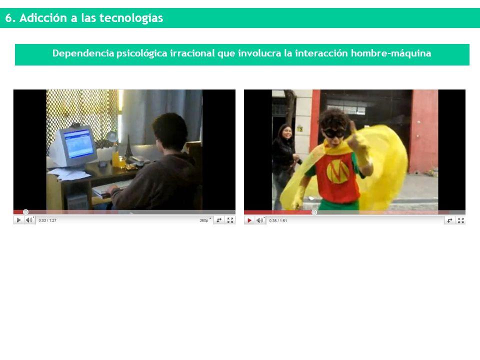 6. Adicción a las tecnologías