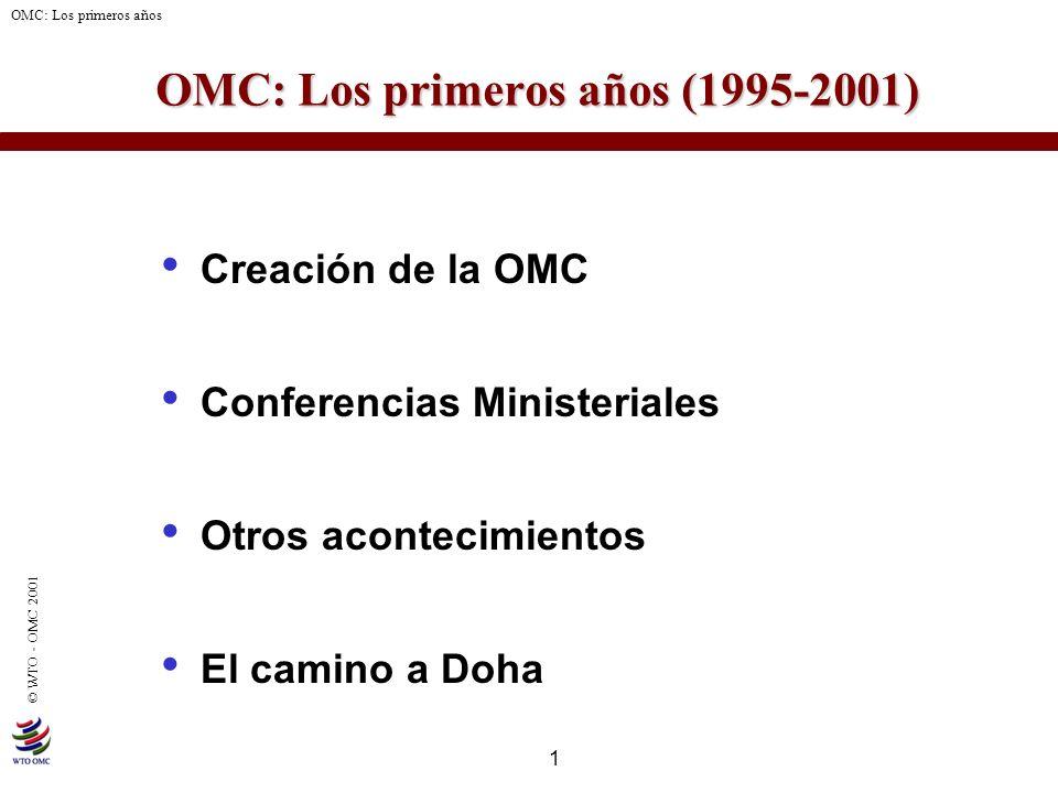 OMC: Los primeros años (1995-2001)