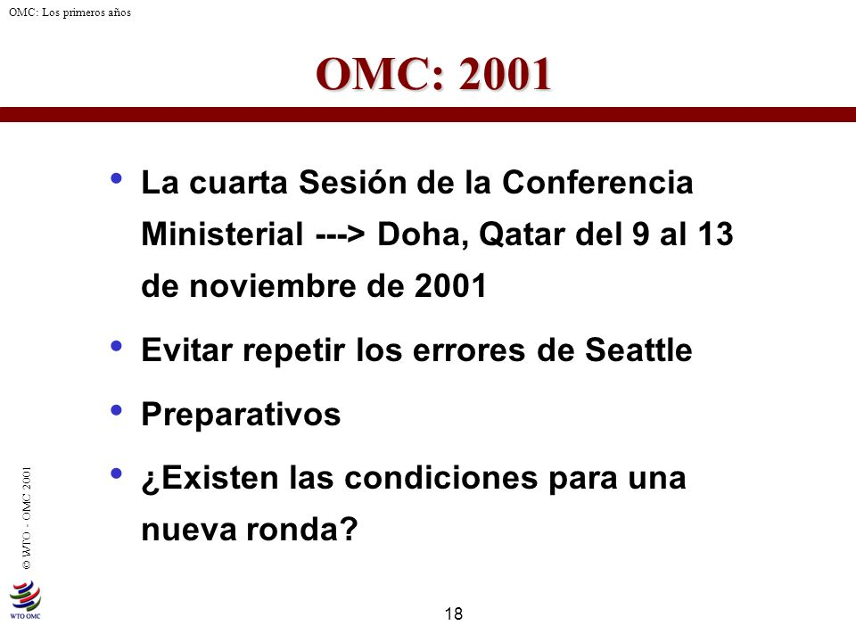 OMC: 2001 La cuarta Sesión de la Conferencia Ministerial ---> Doha, Qatar del 9 al 13 de noviembre de 2001.