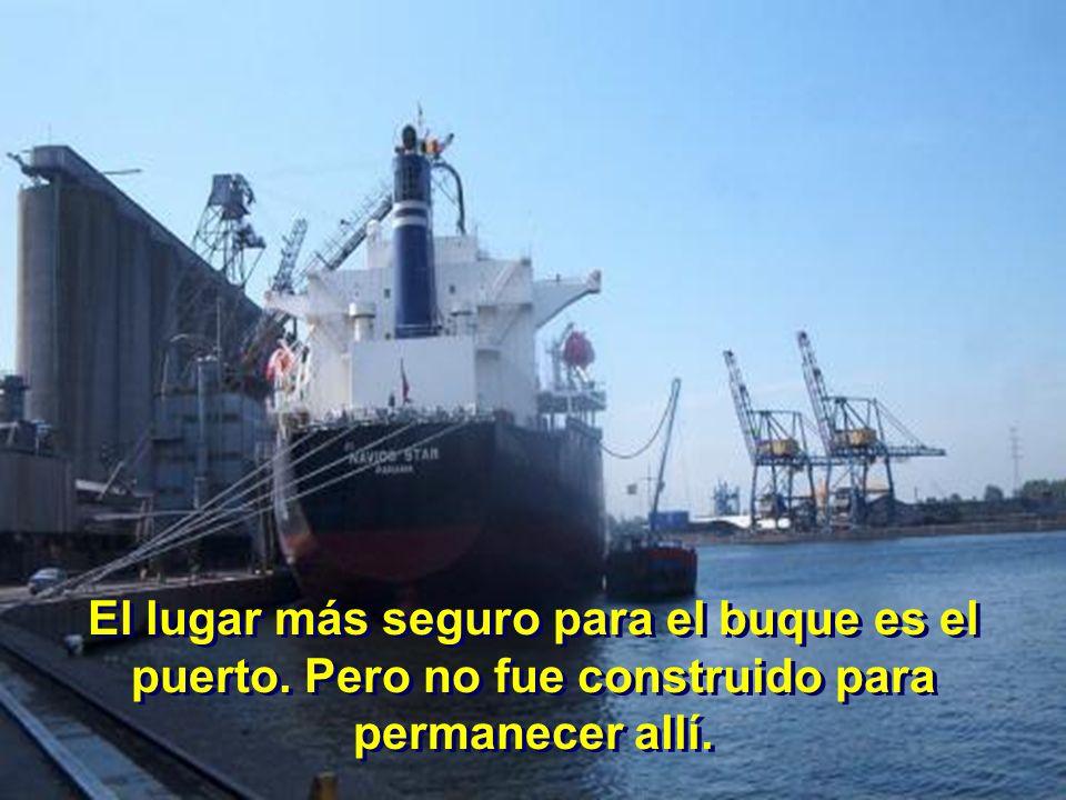 El lugar más seguro para el buque es el puerto