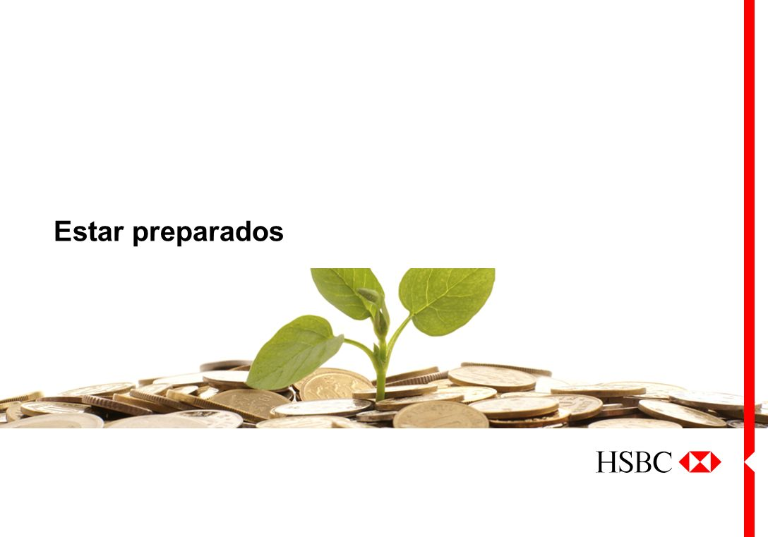 Sus bases financieras Junio de 2013 Estar preparados