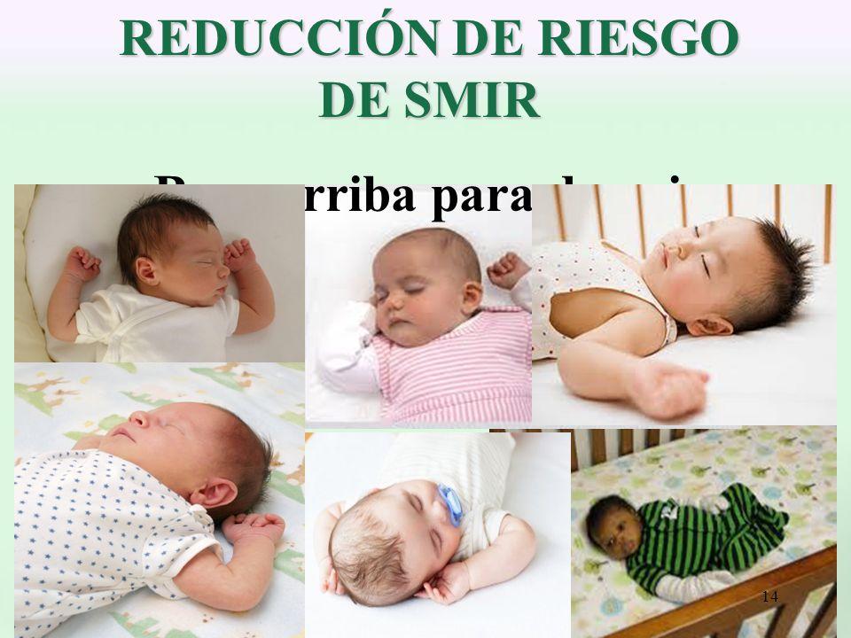 REDUCCIÓN DE RIESGO DE SMIR Boca arriba para dormir