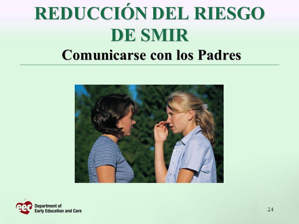 REDUCCIÓN DEL RIESGO DE SMIR Comunicarse con los Padres