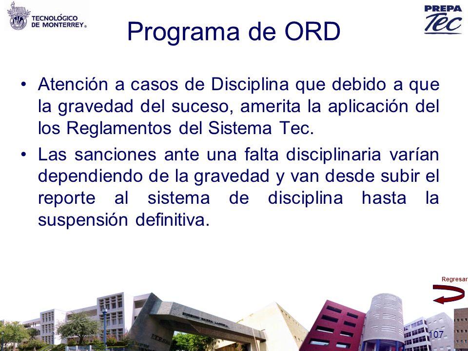Programa de ORD Atención a casos de Disciplina que debido a que la gravedad del suceso, amerita la aplicación del los Reglamentos del Sistema Tec.