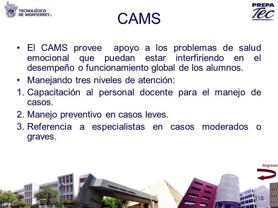 CAMS El CAMS provee apoyo a los problemas de salud emocional que puedan estar interfiriendo en el desempeño o funcionamiento global de los alumnos.