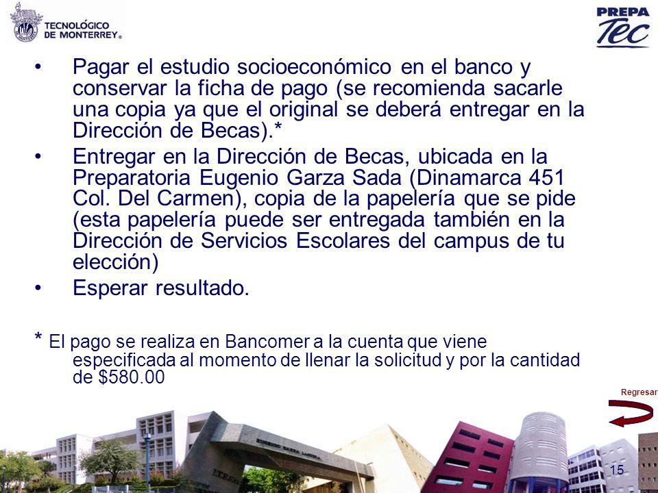 Pagar el estudio socioeconómico en el banco y conservar la ficha de pago (se recomienda sacarle una copia ya que el original se deberá entregar en la Dirección de Becas).*