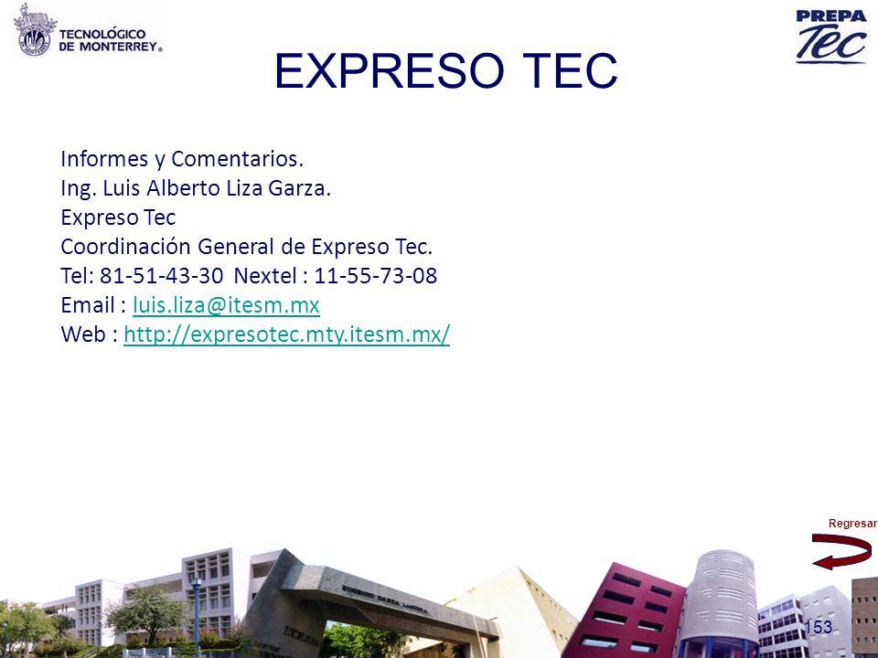 EXPRESO TEC Informes y Comentarios. Ing. Luis Alberto Liza Garza.