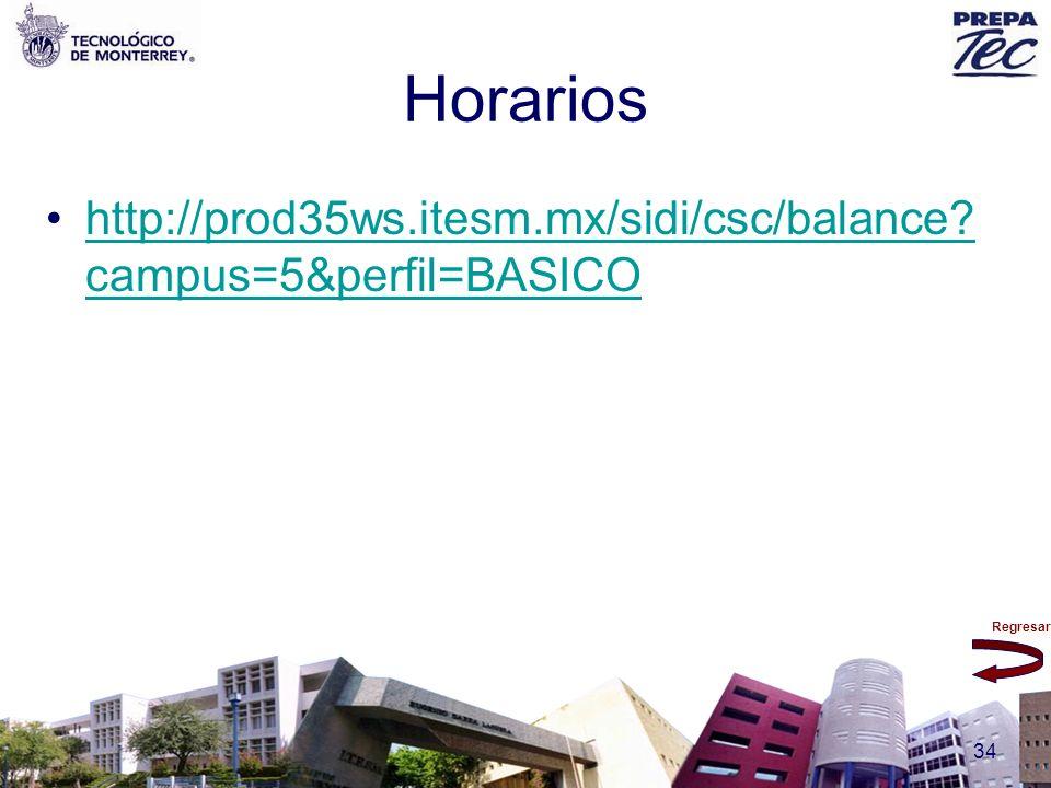 Horarios http://prod35ws.itesm.mx/sidi/csc/balance campus=5&perfil=BASICO