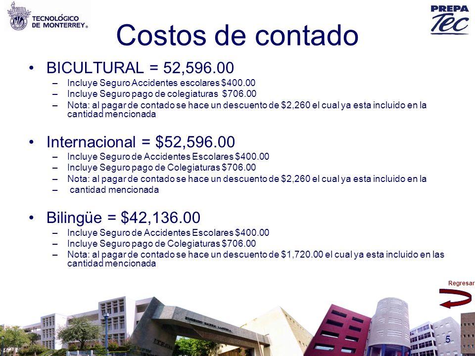 Costos de contado BICULTURAL = 52,596.00 Internacional = $52,596.00
