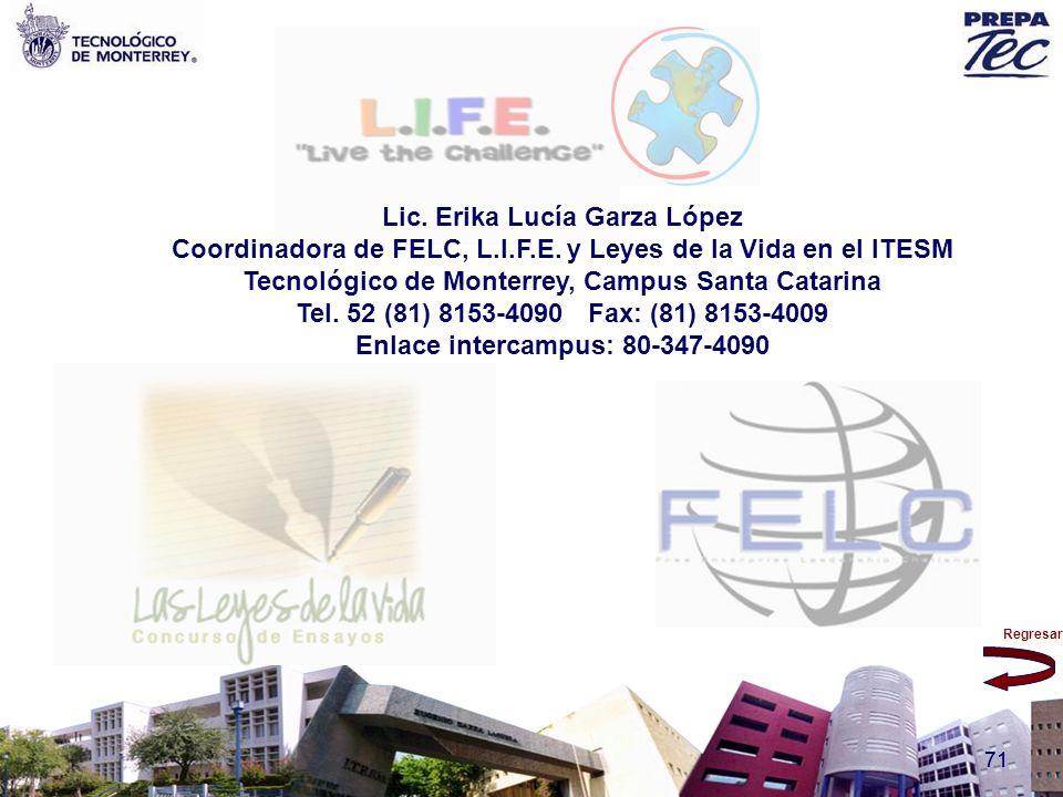 Lic. Erika Lucía Garza López Coordinadora de FELC, L. I. F. E
