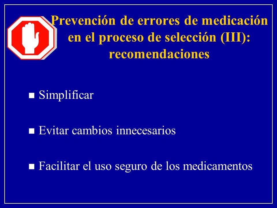 Prevención de errores de medicación en el proceso de selección (III): recomendaciones
