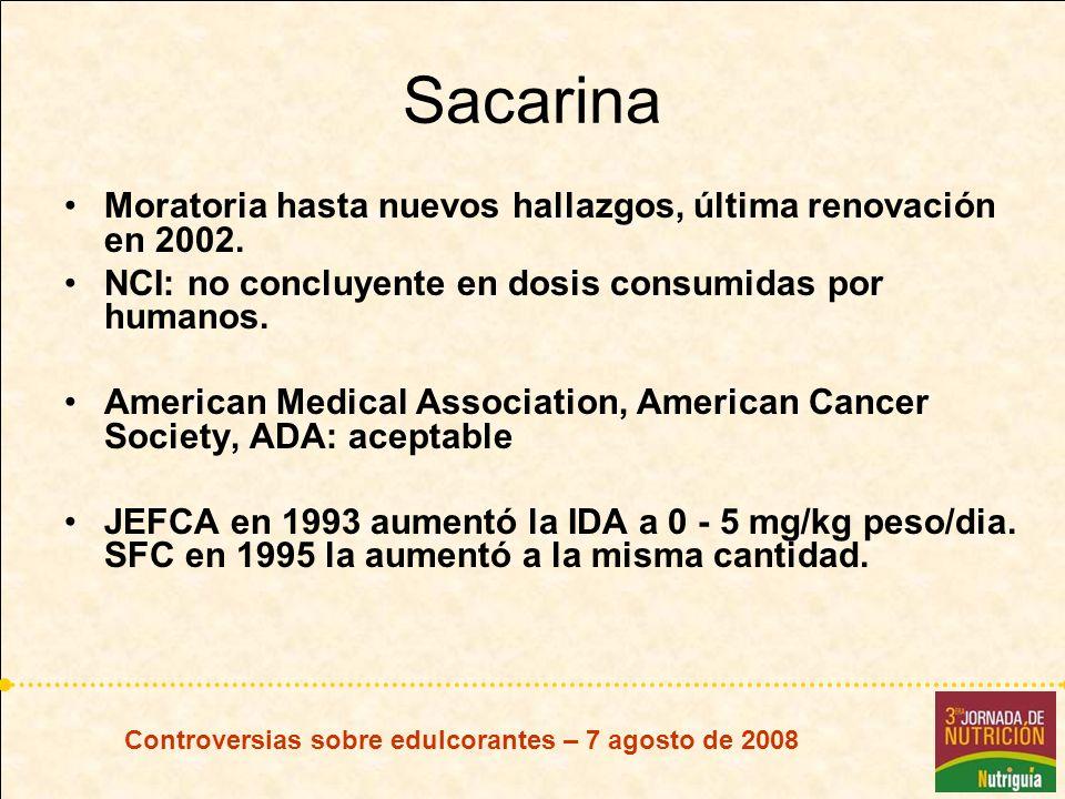 Sacarina Moratoria hasta nuevos hallazgos, última renovación en 2002.