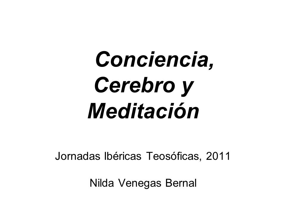 Conciencia, Cerebro y Meditación