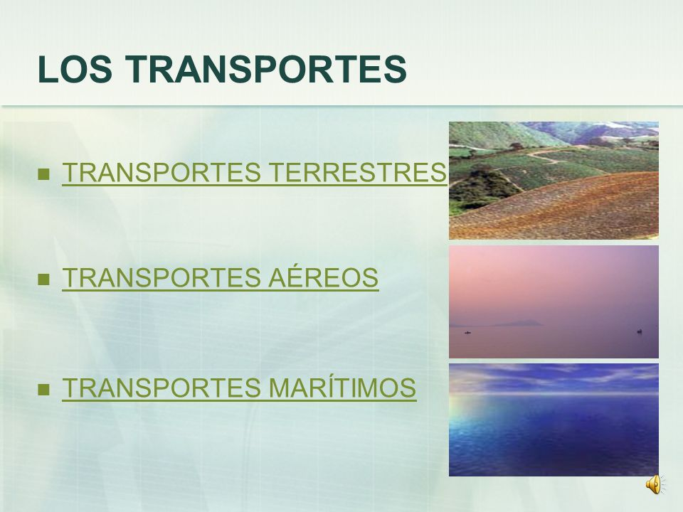 LOS TRANSPORTES TRANSPORTES TERRESTRES TRANSPORTES AÉREOS