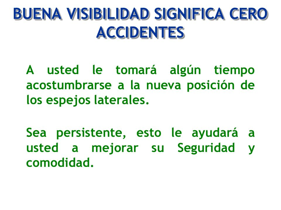 BUENA VISIBILIDAD SIGNIFICA CERO ACCIDENTES