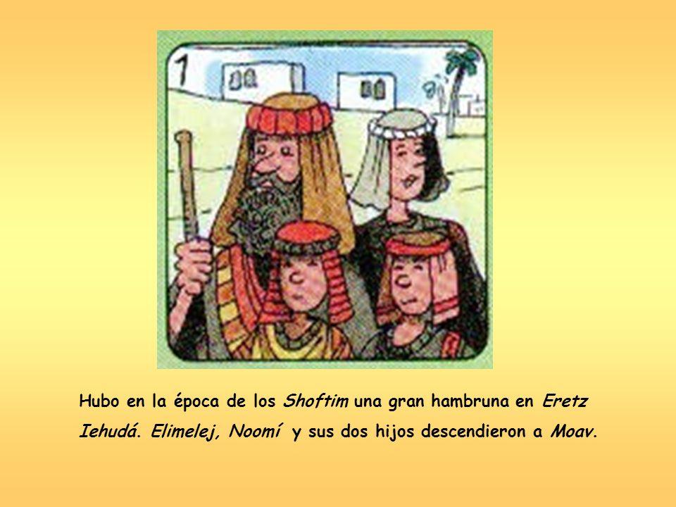 Hubo en la época de los Shoftim una gran hambruna en Eretz