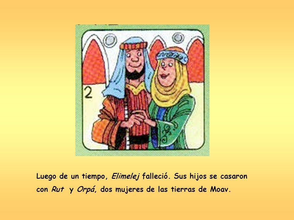 Luego de un tiempo, Elimelej falleció. Sus hijos se casaron
