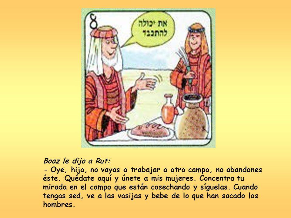 Boaz le dijo a Rut: