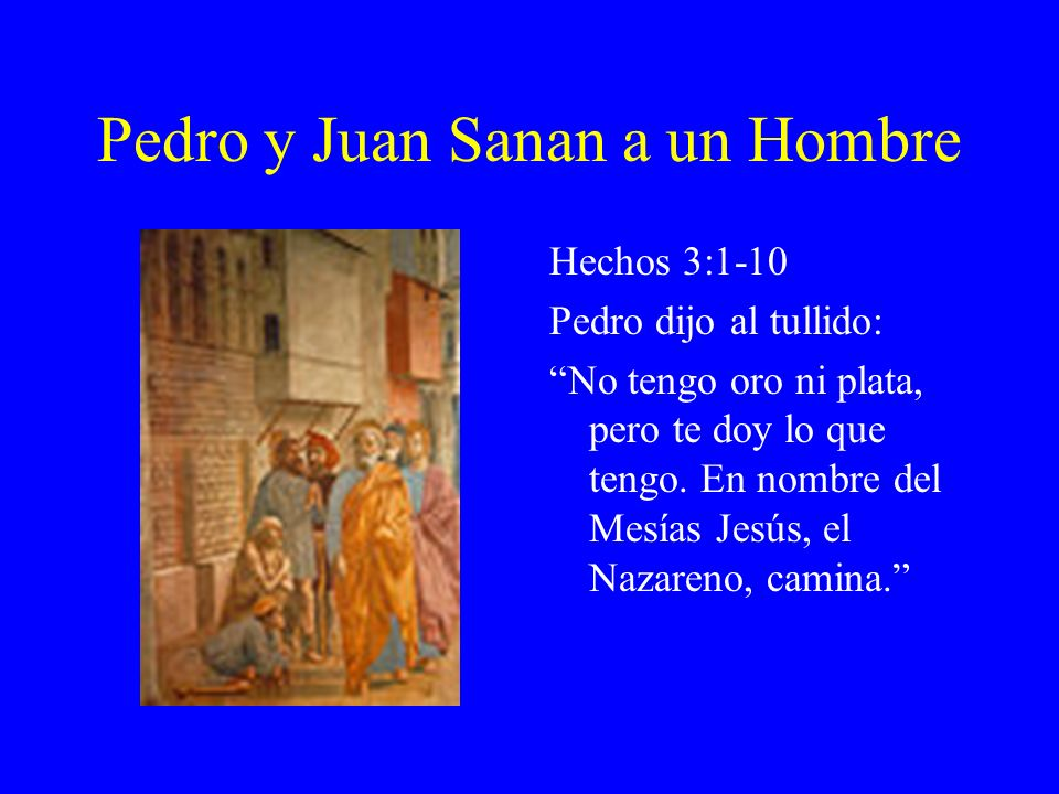 Pedro y Juan Sanan a un Hombre