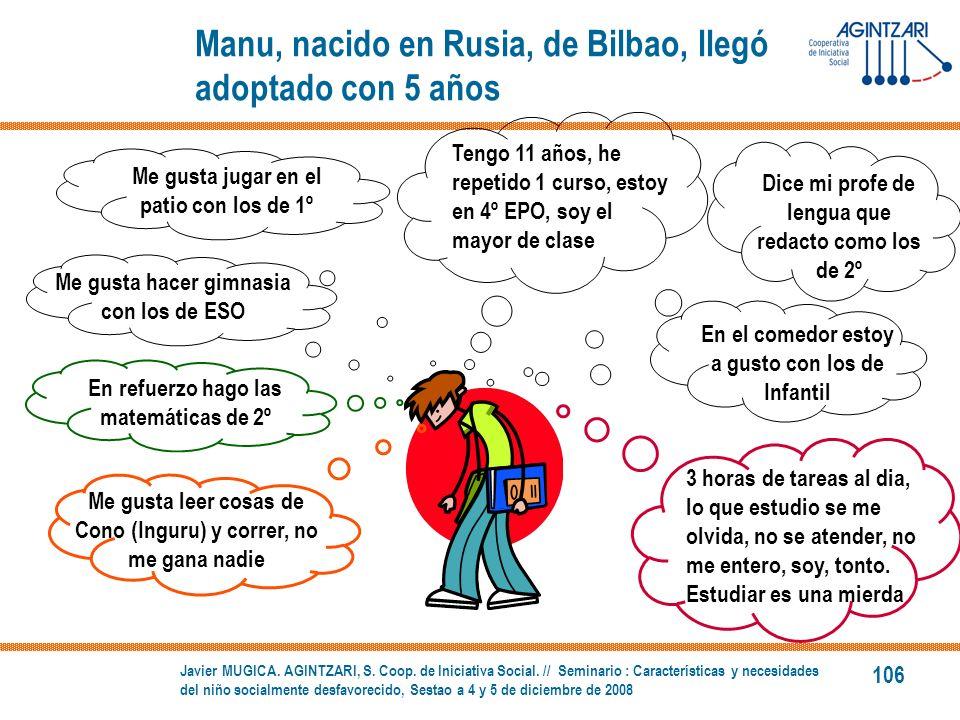 Manu, nacido en Rusia, de Bilbao, llegó adoptado con 5 años