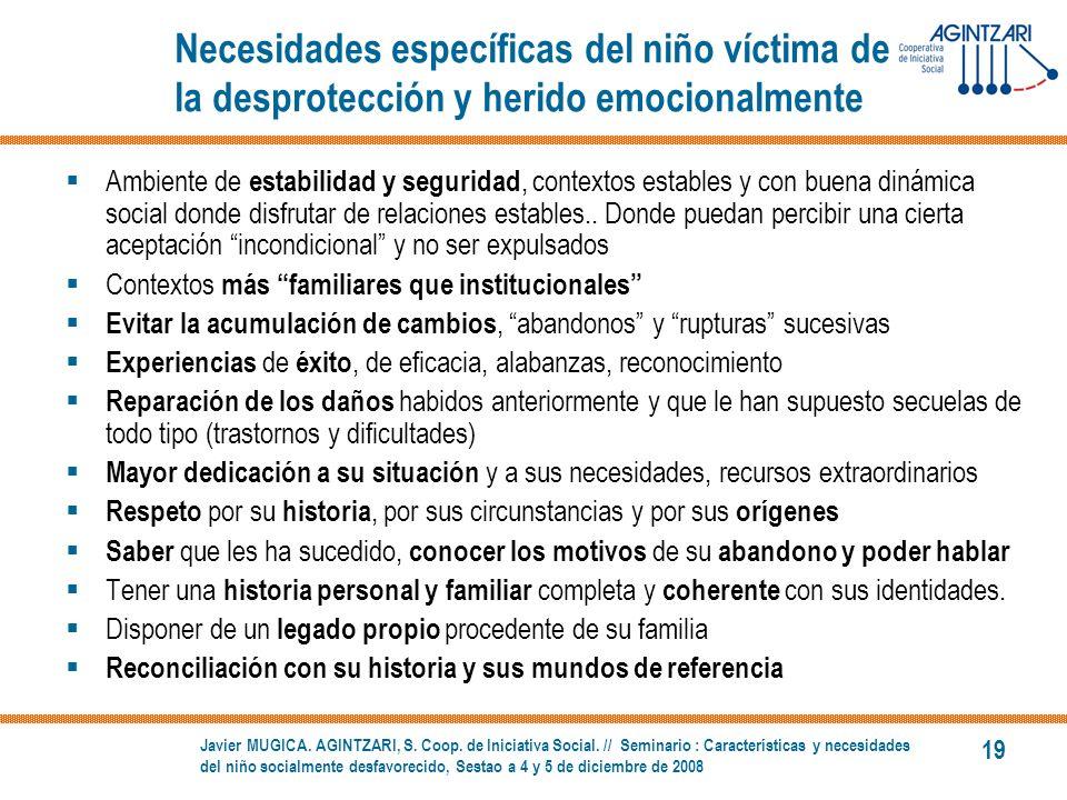 Necesidades específicas del niño víctima de la desprotección y herido emocionalmente