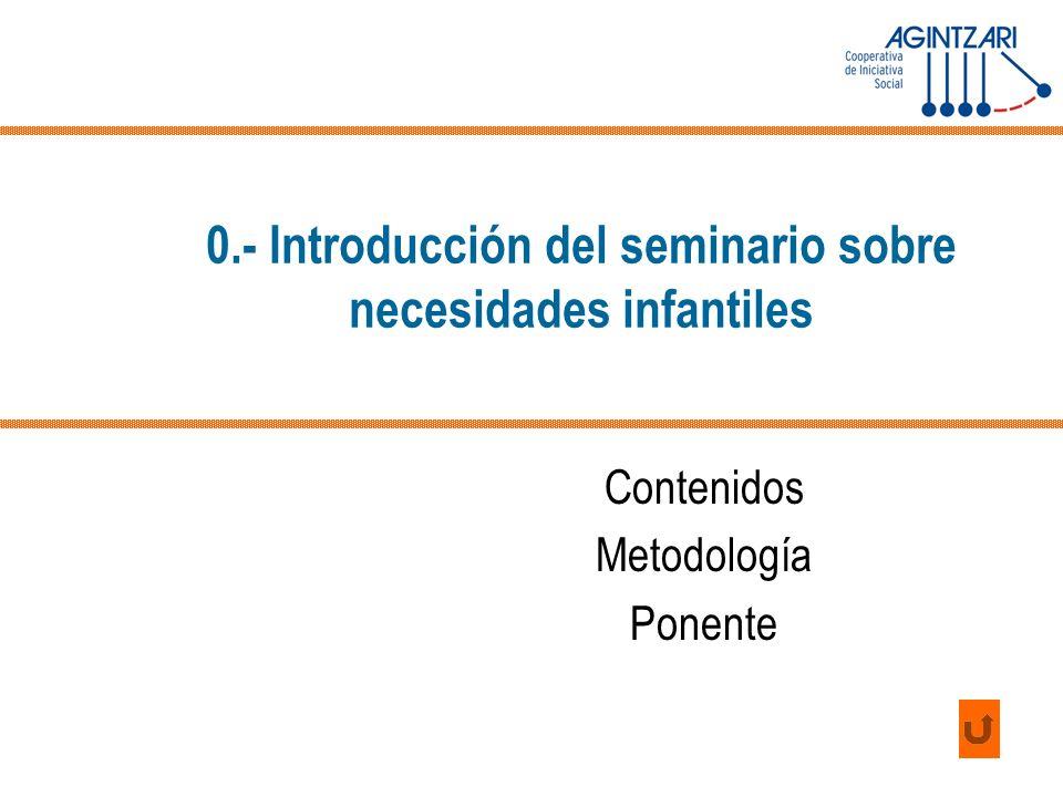 0.- Introducción del seminario sobre necesidades infantiles