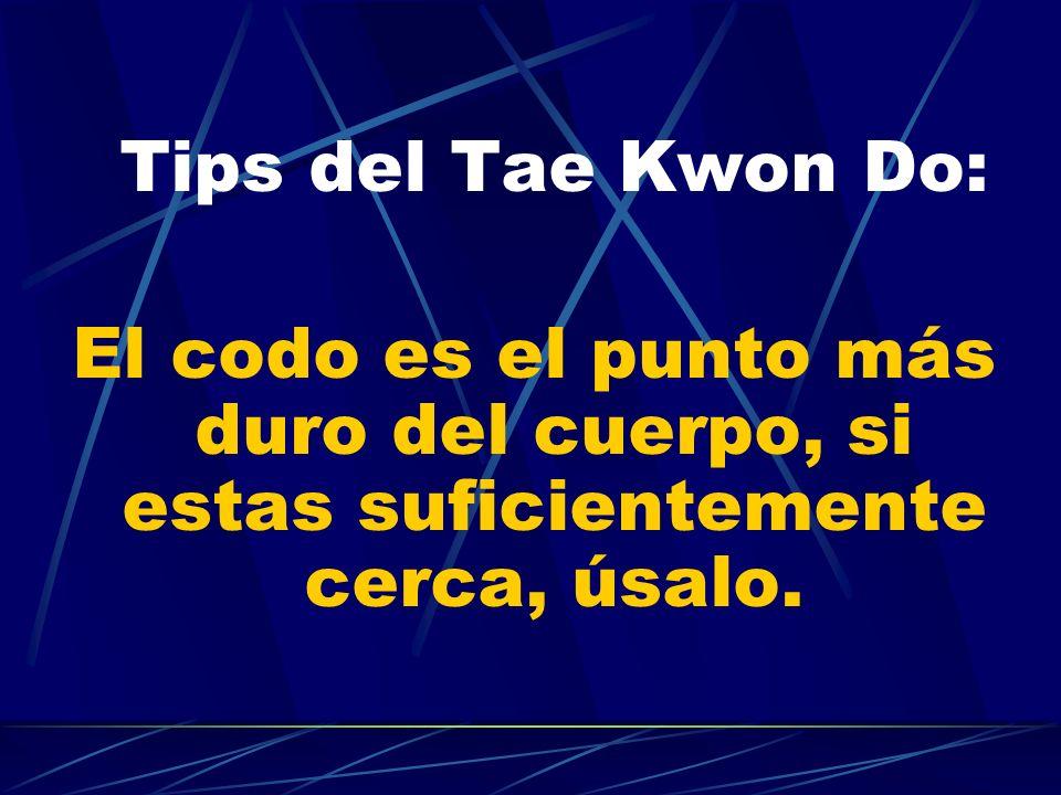 Tips del Tae Kwon Do: El codo es el punto más duro del cuerpo, si estas suficientemente cerca, úsalo.