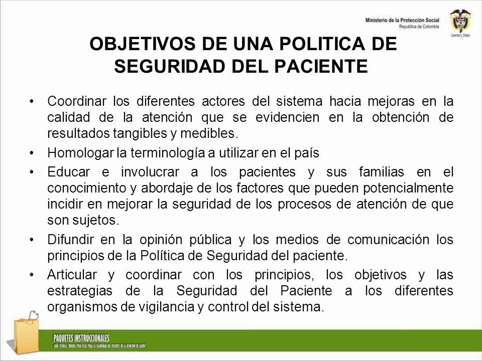 OBJETIVOS DE UNA POLITICA DE SEGURIDAD DEL PACIENTE