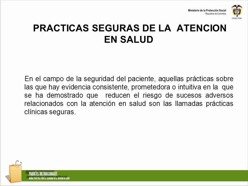 PRACTICAS SEGURAS DE LA ATENCION EN SALUD