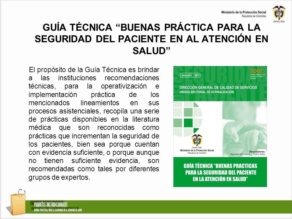 GUÍA TÉCNICA BUENAS PRÁCTICA PARA LA SEGURIDAD DEL PACIENTE EN AL ATENCIÓN EN SALUD