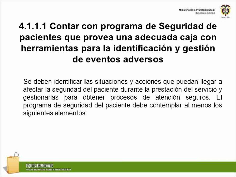 4.1.1.1 Contar con programa de Seguridad de pacientes que provea una adecuada caja con herramientas para la identificación y gestión de eventos adversos
