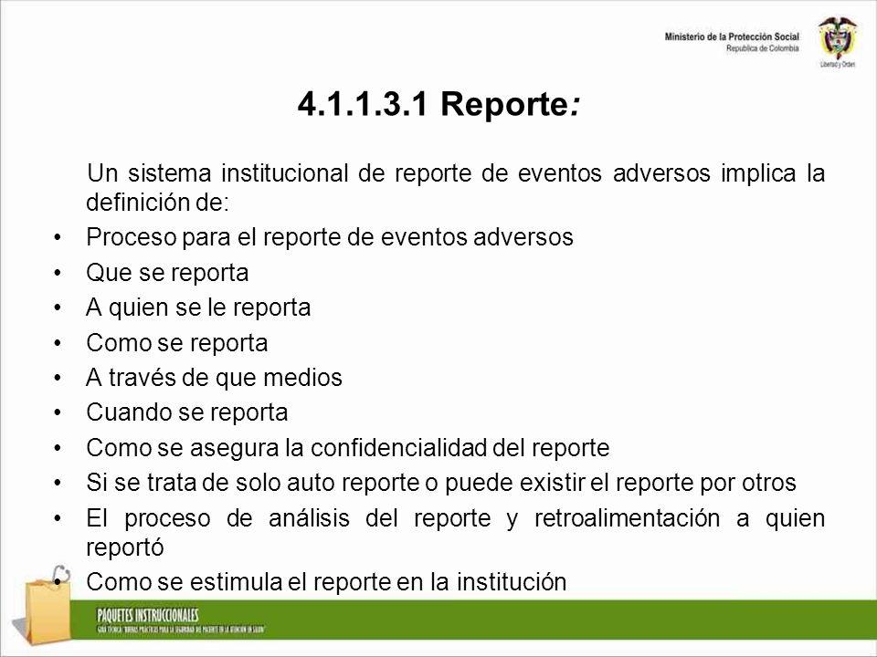 4.1.1.3.1 Reporte: Un sistema institucional de reporte de eventos adversos implica la definición de: