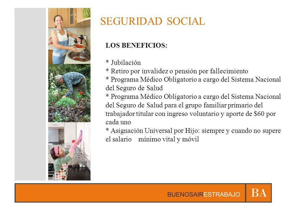 SEGURIDAD SOCIAL LOS BENEFICIOS: * Jubilación