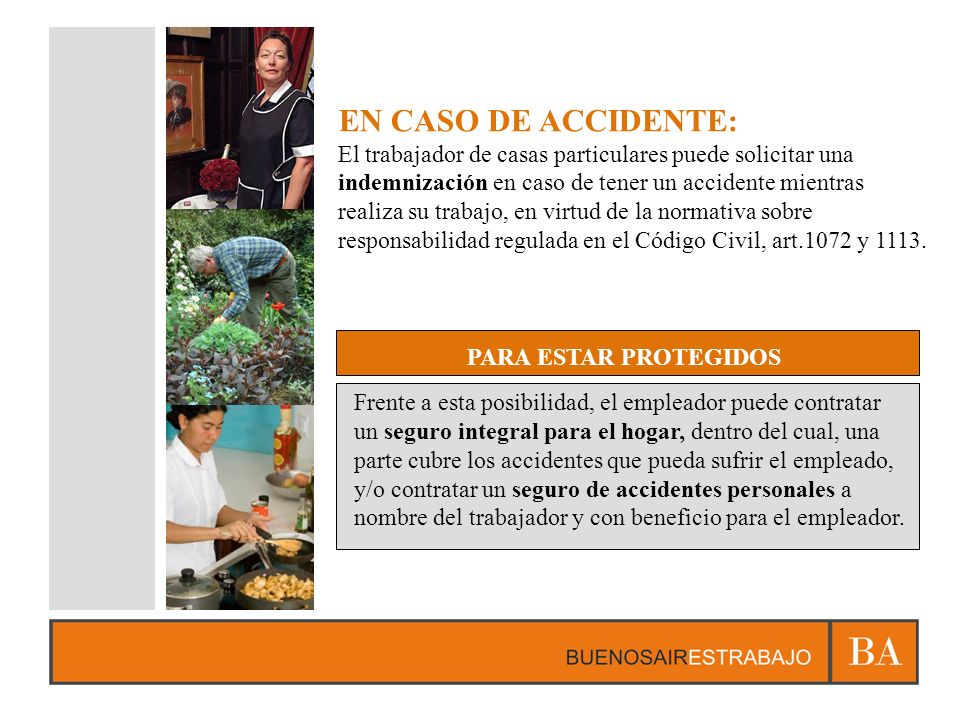EN CASO DE ACCIDENTE: El trabajador de casas particulares puede solicitar una. indemnización en caso de tener un accidente mientras.