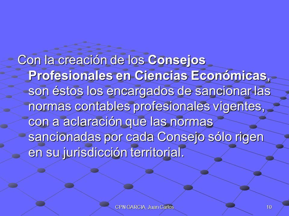 Con la creación de los Consejos Profesionales en Ciencias Económicas, son éstos los encargados de sancionar las normas contables profesionales vigentes, con a aclaración que las normas sancionadas por cada Consejo sólo rigen en su jurisdicción territorial.