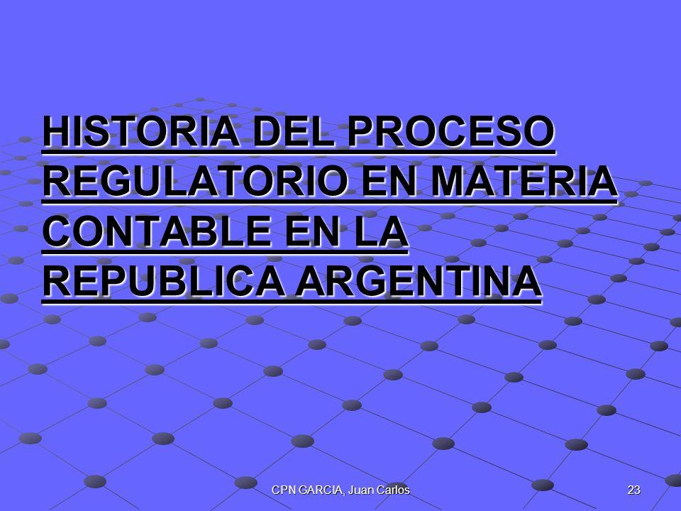 HISTORIA DEL PROCESO REGULATORIO EN MATERIA CONTABLE EN LA REPUBLICA ARGENTINA